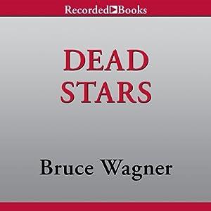 Dead Stars | [Bruce Wagner]