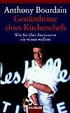Geständnisse eines Küchenchefs: Was Sie über Restaurants nie wissen wollten title=