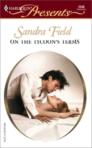 On The Tycoon's Terms   Do Not Disturb! (Harlequin Presents), SANDRA FIELD