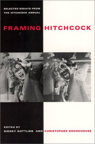 Framing Hitchcock: Selected Essays from the Hitchcock...