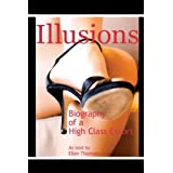 Illusions: Biography of a High Class Escortby Ellen Thomsen