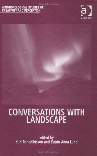 Conversations With Landscape (Anthropological Studies of Creativity and Perception)