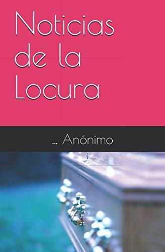 Noticias de la Locura  [Anonimo, ...] (Tapa Blanda)