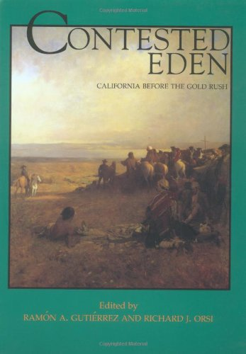 Contested Eden: California Before the Gold Rush (California History Sesquicentennial Series)
