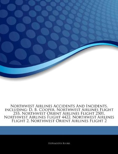 Northwest Airlines Accidents And Incidents, including: D. B. Cooper, Northwest Airlines Flight 255, Northwest Orient Airlines Flight 2501, Northwest ... Flight 2, Northwest Orient Airlines Flight 2