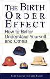 The Birth Order Effect: How to Better Understand Yourself and Others (1580625517) by Isaacson, Clifford E.
