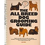 img - for The All Breed Dog Grooming Guide, Revised Edition Includes 8 New Breeds book / textbook / text book
