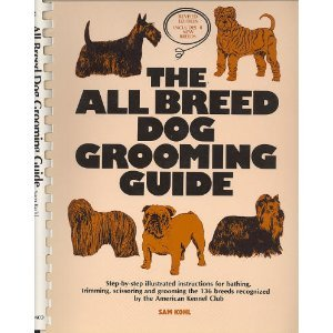 The All Breed Dog Grooming Guide, Revised Edition Includes 8 New Breeds