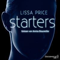 Starters Hörbuch von Lissa Price Gesprochen von: Annina Braunmiller-Jest