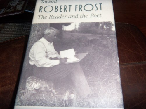 Toward Robert Frost: The Reader and the Poet (Robert Oster compare prices)