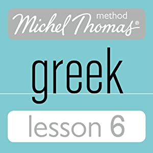 Michel Thomas Beginner Greek Lesson 6 | [Hara Garoufalia-Middle, Howard Middle]