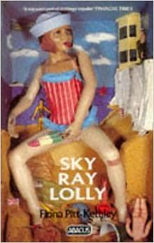 sky ray lolly fiona pitt kethley 9780349101545 amazon