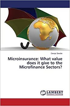 Microinsurance: What Value Does It Give To The Microfinance Sectors?