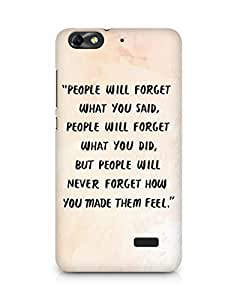 AMEZ people will forget what you said did Back Cover For Huawei Honor 4C