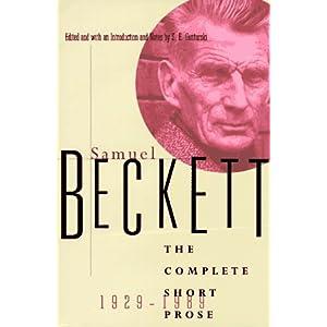 The Complete Short Prose, 1929-1989  - Samuel Beckett,S. E. Gontarski