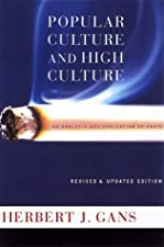 Popular Culture and High Culture An Analysis and Evaluation Of Taste by Herbert Gans