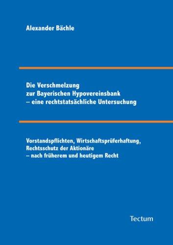 die-verschmelzung-zur-bayerischen-hypovereinsbank-eine-rechtstats-chliche-untersuchung