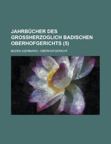 Jahrbücher Des Grossherzoglich Badischen Oberhofgerichts (5)