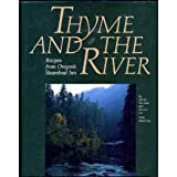 Thyme and The River: Recipes from Oregon