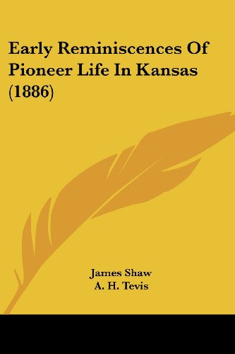 Early Reminiscences of Pioneer Life in Kansas (1886)