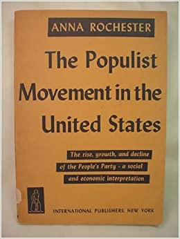 an analysis of the populist movement in the united states The populist movement grew out of the populists asked why there was no more money in circulation in the united states in unprecedented in the history of.