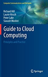 Guide to Cloud Computing: Principles and Practice (Computer Communications and Networks)