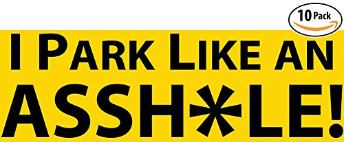Witty Yeti's I Park Like an Asshole Bumper Sticker 10 Pack. Prank, Shame & Insult Selfish Idiots for Their Bad Parking. Enact Hilarious Street Justice With Our Funny, Revenge-Filled Decal Gag Gift. (Hummer Windshield Decals compare prices)