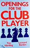 img - for Openings for the Club Player (Batsford Chess Books) book / textbook / text book