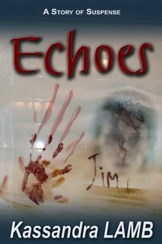 E-book - ECHOES, A Story of Suspense by Kassandra Lamb