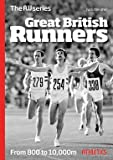 Athletics Weekly Great British Runners (AW Series, Volume 1) (£2 OFF RRP - SAVE 20%)