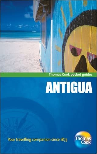 Antigua Pocket Guide, 2nd: Compact and practical pocket guides for sun seekers and city breakers (Thomas Cook Pocket Guides)