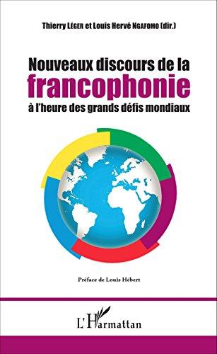 Nouveaux discours de la francophonie à l'heure des grands défis mondiaux