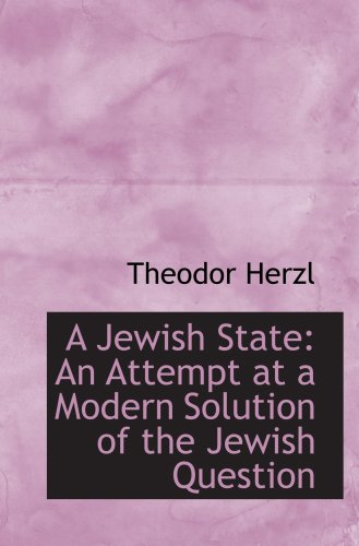 the life and works of theodore herzl Theodor herzl ( hebrew herzl is specifically mentioned in the israeli declaration of independence early life herzl and express yourself.