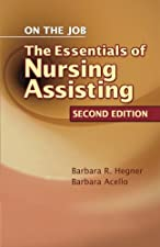 Nursing Assistant A Nursing Process Approach On the Job Essentials of by Barbara Acello