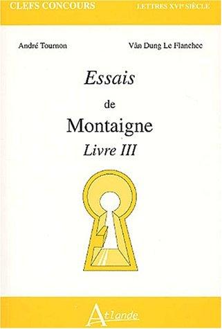 Essais de Montaigne. Livre III