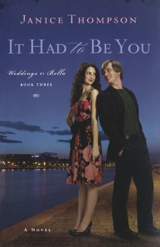 Image of It Had to Be You (Weddings by Bella, Book 3)