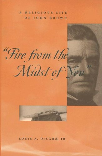 Fire From the Midst of You: A Religious Life of John Brown