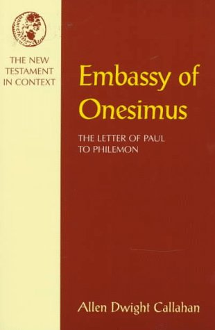 Embassy of Onesimus: The Letter of Paul to Philemon (NT in Context Commentaries)