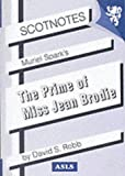 Muriel Spark's Prime of Miss Jean Brodie (Scotnotes)