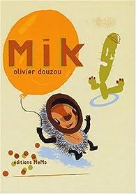 Mik par Olivier Douzou