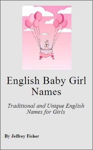 English Baby Girl Names: Traditional And Unique English Names For Girls