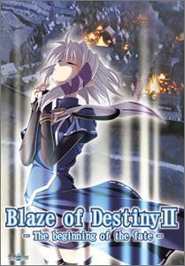 Blaze of DestinyⅡ ~The Beginning of the fate~