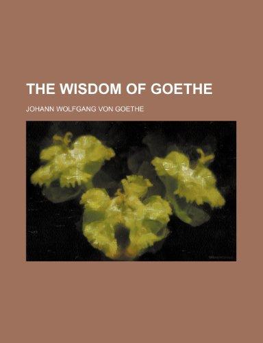 The Wisdom of Goethe