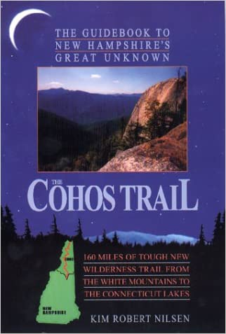 The Cohos Trail: The Guidebook to New Hampshire's Great Unknown