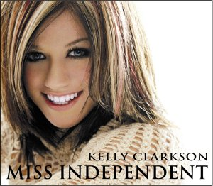 Kelly Clarkson - Miss Independent - Zortam Music