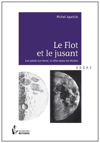 """""""Le Flot Et Le Jusant ; Les Pieds Sur Terre, La Tête Dans Les Étoiles"""""""