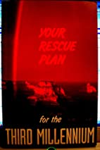 Your Rescue Plan for the Third Millennium by…