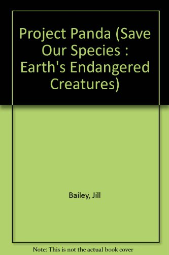 Project Panda (Save Our Species : Earth's Endangered Creatures)