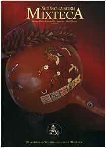 Nuu savi, la patria mixteca (Spanish Edition): Editor