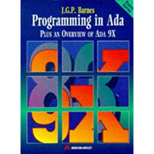 Programming in ADA: Plus an Overview of ADA 9X (International Computer Science Series)